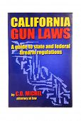 Hayward, CA, - July 20, 2014: California Gun Laws, A Guide to state and federal firearm regulations, a book by C.D. Michel, attorney at law