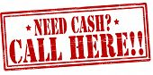 Need Cash Call Here