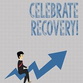 Writing Note Showing Celebrate Recovery. Business Photo Showcasing Recovery Program For Anyone Strug poster
