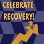 Handwriting Text Celebrate Recovery. Concept Meaning Recovery Program For Anyone Struggling With Hur poster