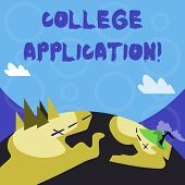 Conceptual Hand Writing Showing College Application. Business Photo Text Individuals Apply To Gain E poster