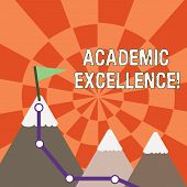 Text Sign Showing Academic Excellence. Conceptual Photo Achieving High Grades And Superior Perforana poster