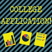 Text Sign Showing College Application. Conceptual Photo Individuals Apply To Gain Entry Into A Colle poster