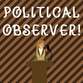 Handwriting Text Writing Political Observer. Concept Meaning Communications Demonstrating Who Survey poster