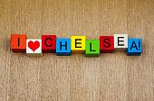 I Love Chelsea, Sign Series For Holiday Destinations And Travel.