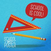 Cute school, college, university poster - pencil, ruler, with speech bubble and slogan -School is co