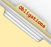 Obligations word on a manila file folder full of documents outlining your financial, corporate or le