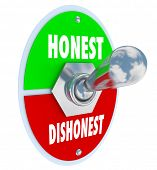 Honest and Dishonest words on a toggle switch to turn on sincerity, trust, believability and reputat