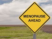 Caution - Menopause Ahead
