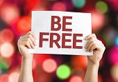 Be Free card with colorful background with defocused lights